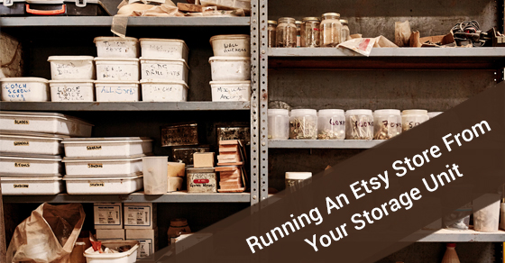 Etsy Store From Your Storage Unit