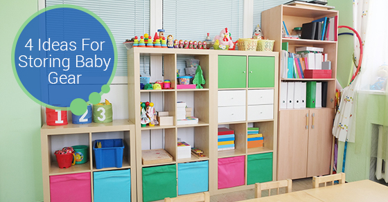 4 Ideas For Storing Baby Gear