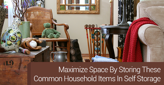 Maximize Space By Storing These Common Household Items In Self Storage