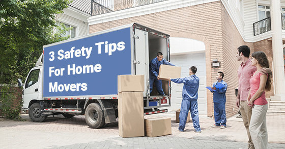 3 Safety Tips For Home Movers