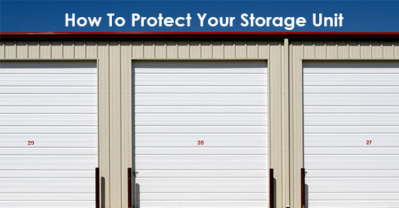How To Protect Your Storage Unit