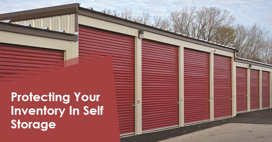 Protecting Your Inventory In Self Storage