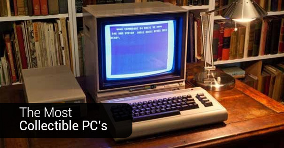 The Most Collectible PC's