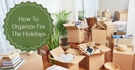 How To Organize For The Holidays