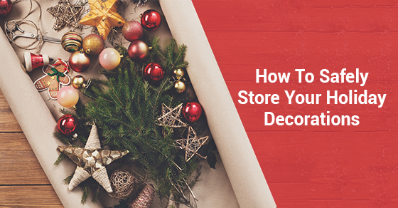 How To Safely Store Your Holiday Decorations