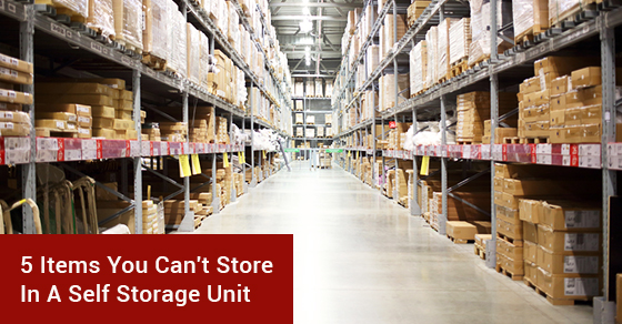5 Items You Can't Store In A Self Storage Unit