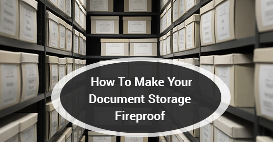 How To Make Your Document Storage Fireproof