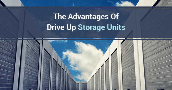 The Advantages Of Drive Up Storage Units