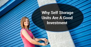 Why Self Storage Units Are A Good Investment