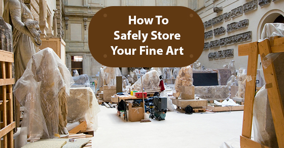 How To Safely Store Your Fine Art