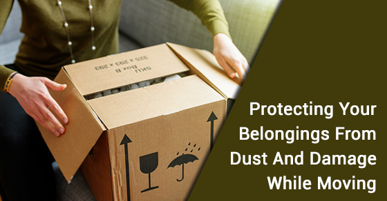 Protecting Your Belongings From Dust And Damage While Moving