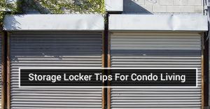Storage Locker Tips For Condo Living