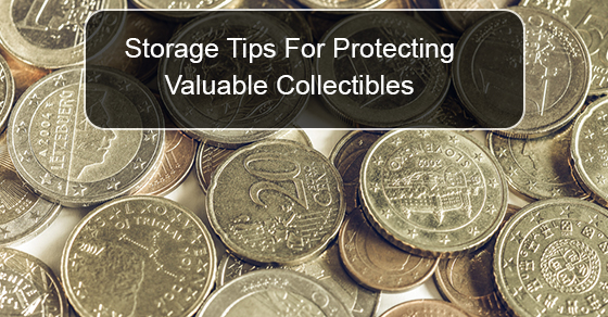 Storage Tips For Protecting Valuable Collectibles