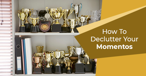 Decluttering Your Momentos