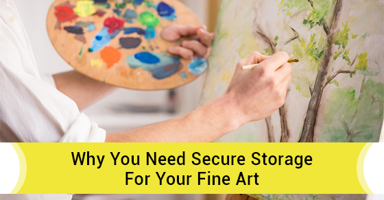 Why You Need Secure Storage For Your Fine Art
