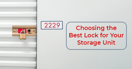 Choosing the Best Lock for Your Storage Unit