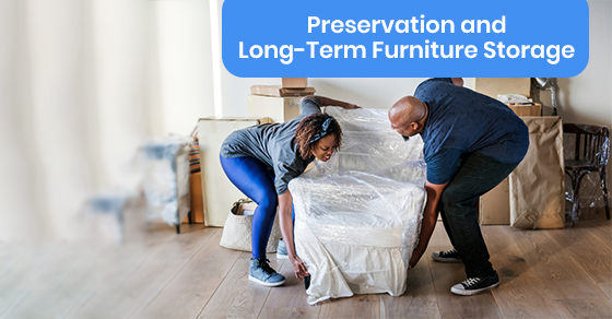 Preserving your furniture while it is in long-term storage
