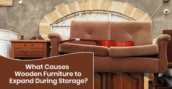 What causes wooden furniture to expand during storage?