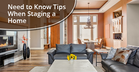 Need to Know Tips When Staging a Home