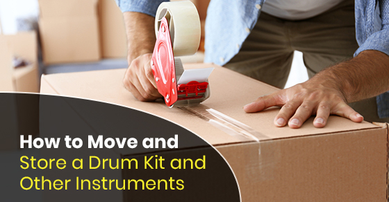 How to Move and Store a Drum Kit and Other Instruments