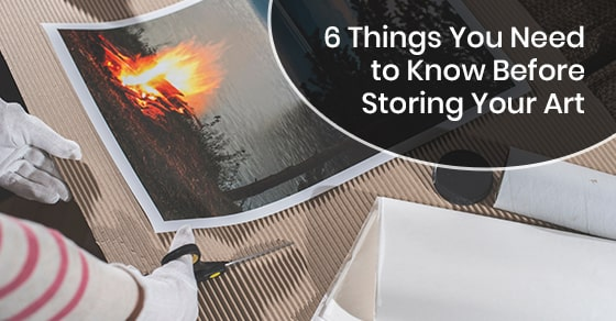 6 Things You Need to Know Before Storing Your Art