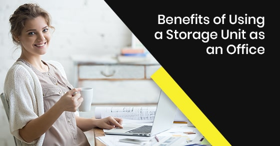 Benefits of Using a Storage Unit as an Office