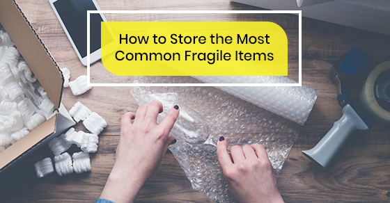 How to store the most common fragile items