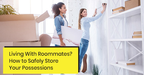 How to safely store possessions while staying with a roommate?