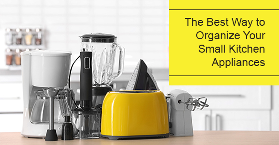 The Best Way to Organize Your Small Kitchen Appliances