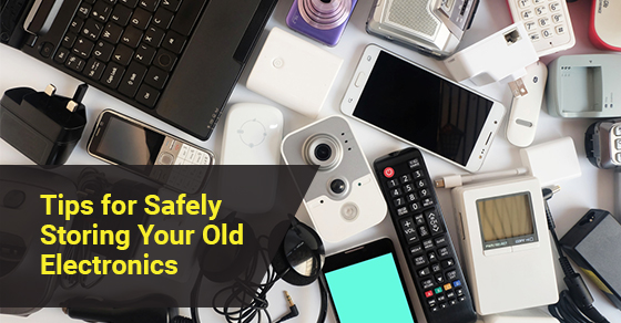 Tips for safely storing your old electronics