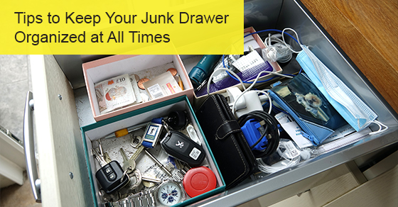 Tips to Keep Your Junk Drawer Organized at All Times